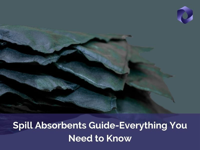 Spill Absorbents Guide- Everything You Need to Know