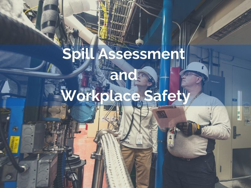 Spill Assessment and Workplace Safety